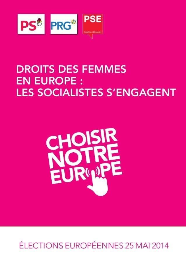 ÉLECTIONS EUROPÉENNES 25 MAI 2014 DROITS DES FEMMES EN EUROPE : LES SOCIALISTES S'ENGAGENT
