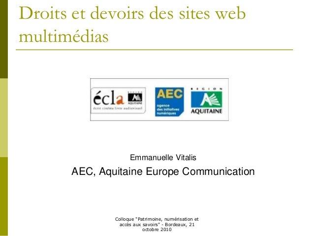"""Colloque """"Patrimoine, numérisation et accès aux savoirs"""" - Bordeaux, 21 octobre 2010 Droits et devoirs des sites web multi..."""