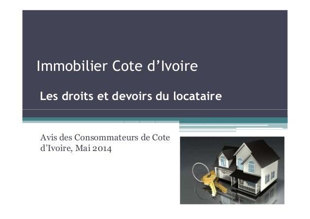 Immobilier Cote d'Ivoire Les droits et devoirs du locataire Avis des Consommateurs de Cote d'Ivoire, Mai 2014