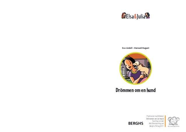 BERGHS Eva Lindell – Bernard Huguet Drömmenomenhund Publicerat med tillstånd Drömmen om en hund Text Eva Lindell Bild Bern...