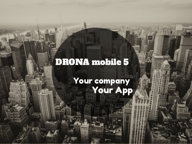Your App Your company DRONA mobile 5