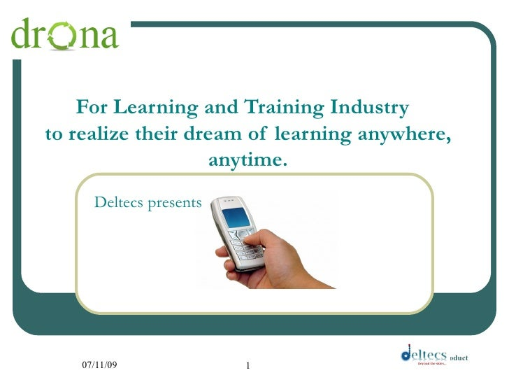 For Learning and Training Industry to realize their dream of learning anywhere,                    anytime.       Deltecs ...