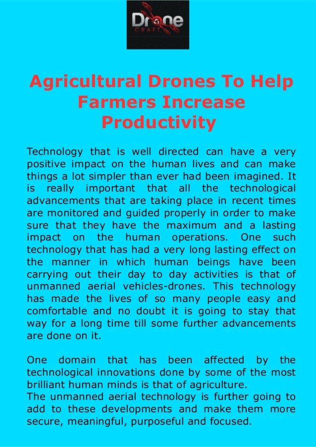 Agricultural Drones To Help Farmers Increase Productivity Technology that is well directed can have a very positive impact...