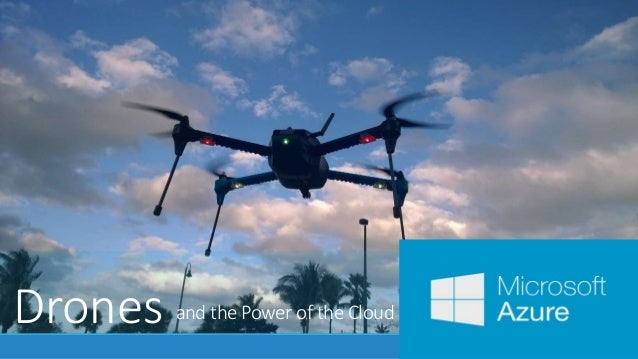 Drones and the Power of the Cloud