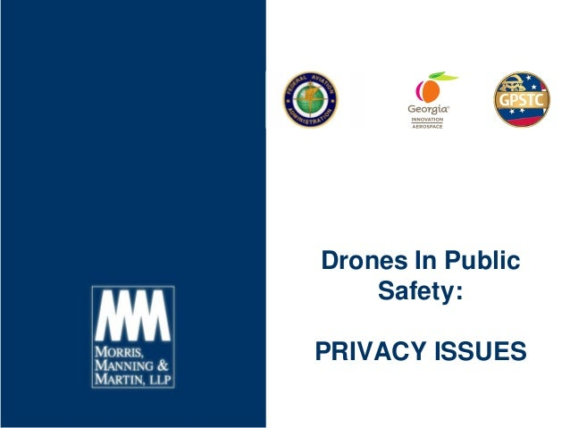 Drones In Public Safety: PRIVACY ISSUES
