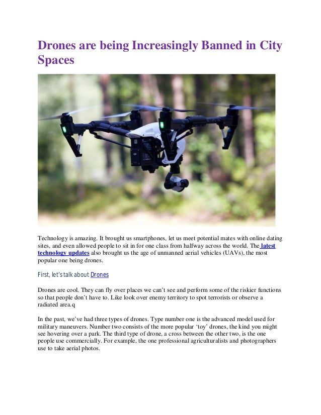 Drones are being Increasingly Banned in City Spaces Technology is amazing. It brought us smartphones, let us meet potentia...