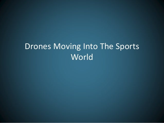 Drones Moving Into The Sports  World