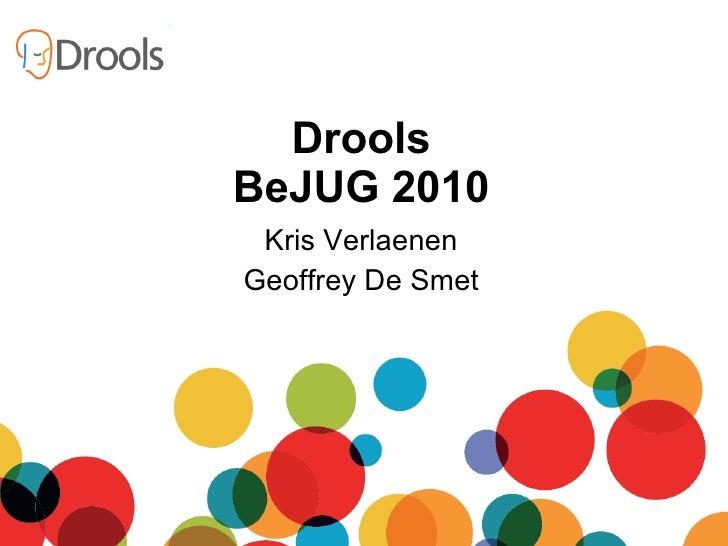 Kris Verlaenen Geoffrey De Smet Drools BeJUG 2010