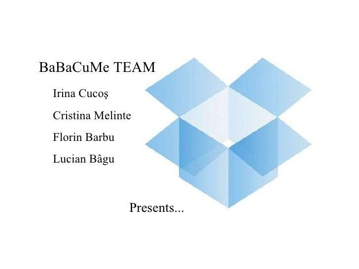 BaBaCuMe TEAM Irina Cucoş Cristina Melinte Florin Barbu Lucian   Bâgu Presents...