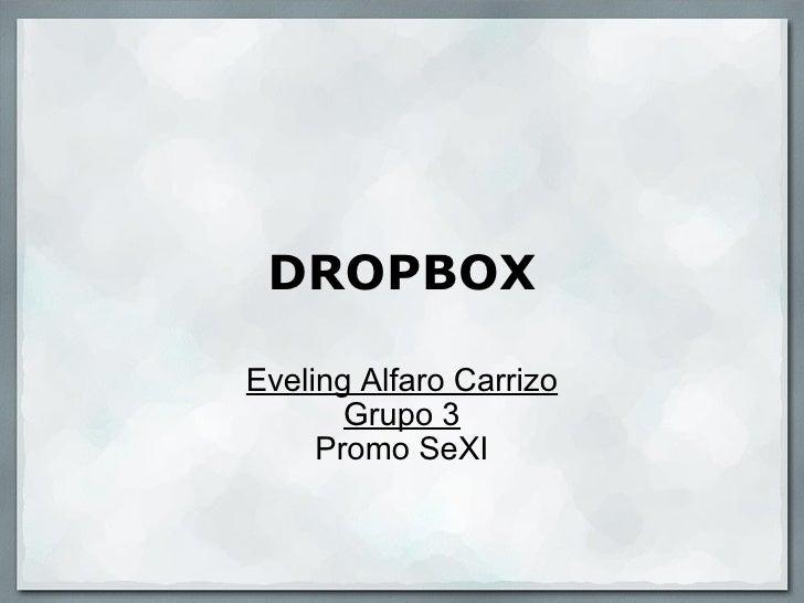 DROPBOX Eveling Alfaro Carrizo Grupo 3 Promo SeXI