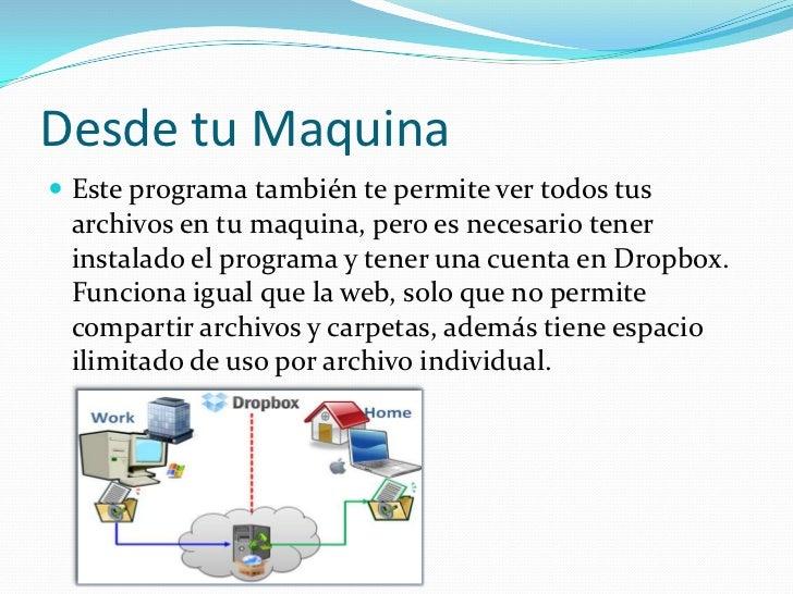 Desde tu Maquina Este programa también te permite ver todos tus archivos en tu maquina, pero es necesario tener instalado...