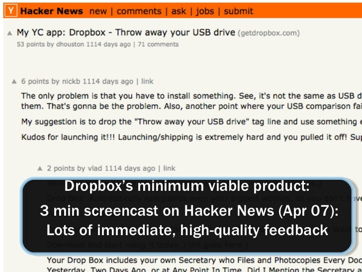 Dropbox's minimum viable product: 3 min screencast on Hacker News (Apr 07): Lots of immediate, high-quality feedback