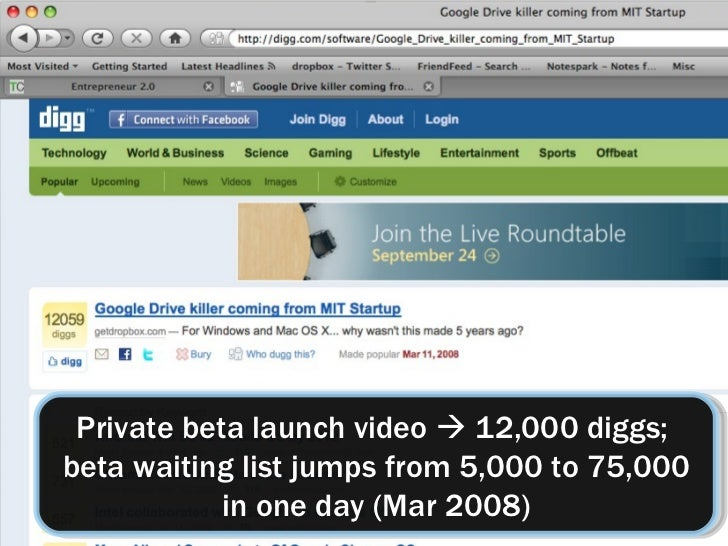 Private beta launch video    12,000 diggs;  beta waiting list jumps from 5,000 to 75,000 in one day (Mar 2008)