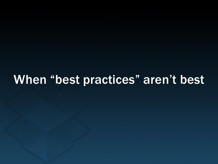 """When """"best practices"""" aren't best"""
