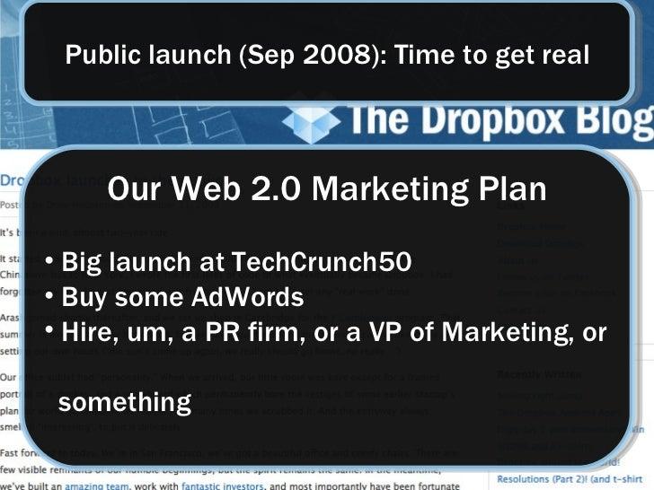 Public launch (Sep 2008): Time to get real <ul><li>Our Web 2.0 Marketing Plan </li></ul><ul><li>Big launch at TechCrunch50...