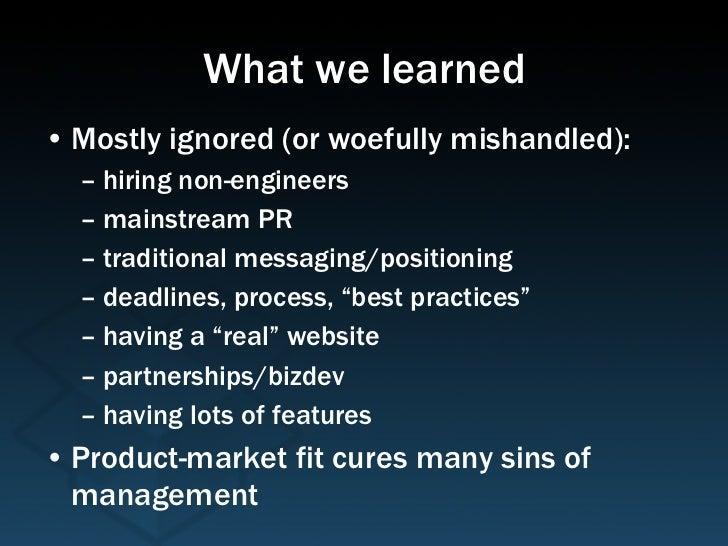 What we learned <ul><li>Mostly ignored (or woefully mishandled):  </li></ul><ul><ul><li>hiring non-engineers </li></ul></u...