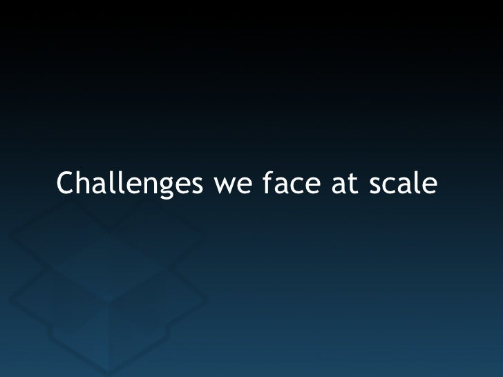 Challenges we face at scale