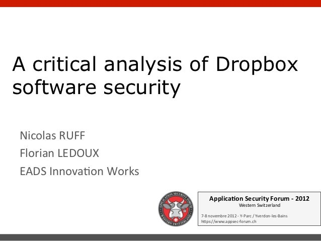 A critical analysis of Dropboxsoftware securityNicolas	  RUFF	  Florian	  LEDOUX	  EADS	  InnovaPon	  Works	              ...