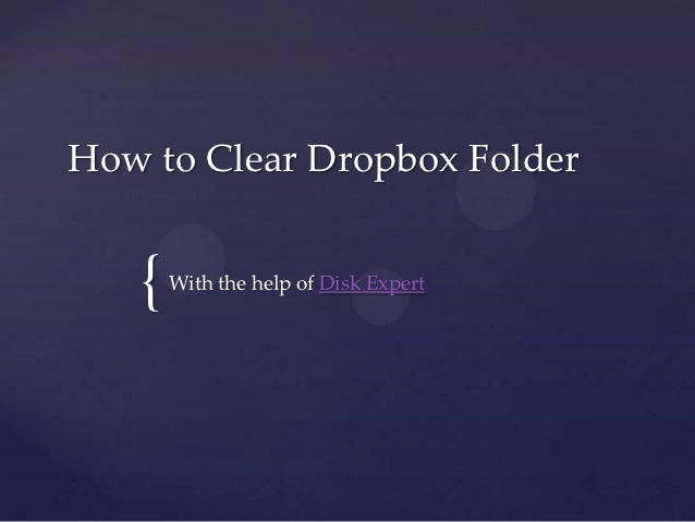 How to Clear Dropbox Folder   {   With the help of Disk Expert