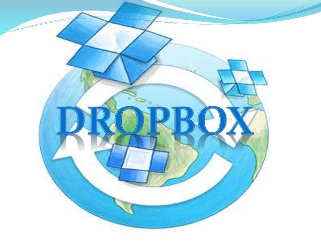 ¿Qué es Dropbox?  Dropbox es un servicio gratuito que te permite llevar tus fotos, tus documentos y tus videos a cualquie...