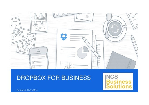 DROPBOX FOR BUSINESS  Reviewed: 20/11/2014