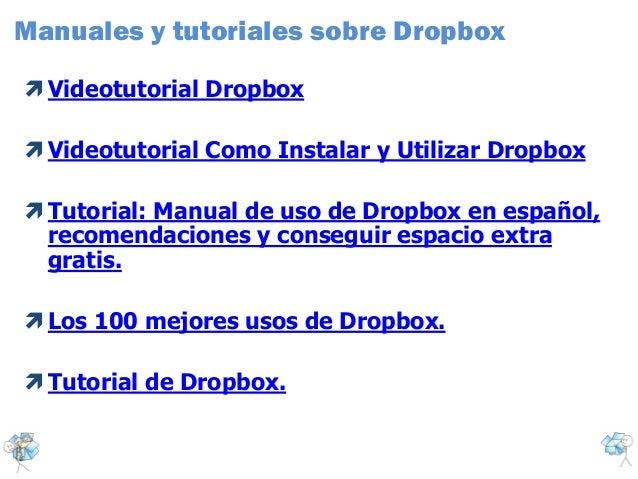 Manuales y tutoriales sobre Dropbox Videotutorial Dropbox Videotutorial Como Instalar y Utilizar Dropbox Tutorial: Manu...