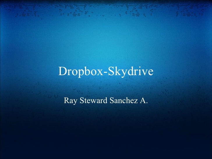 Dropbox-Skydrive  Ray Steward Sanchez A.