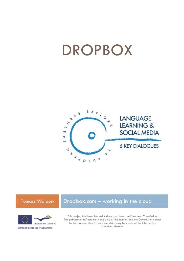 DROPBOXDropbox.com – working in the cloudThis Project has been funded with support from the European                      ...