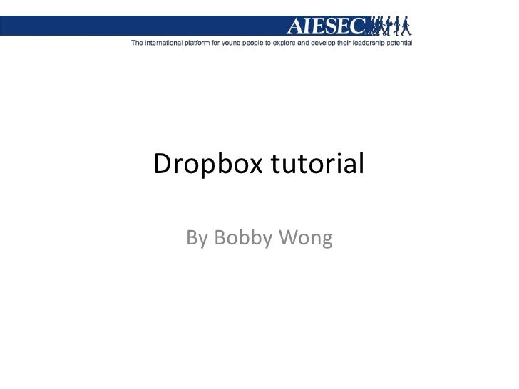 Dropbox tutorial<br />By Bobby Wong<br />