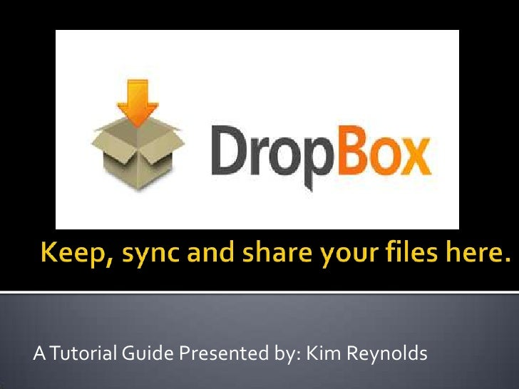 A Tutorial Guide Presented by: Kim Reynolds