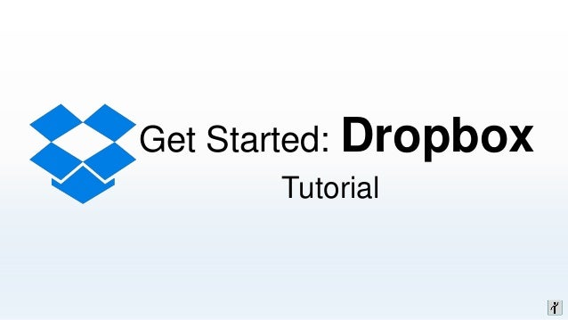 Get Started: Dropbox Tutorial