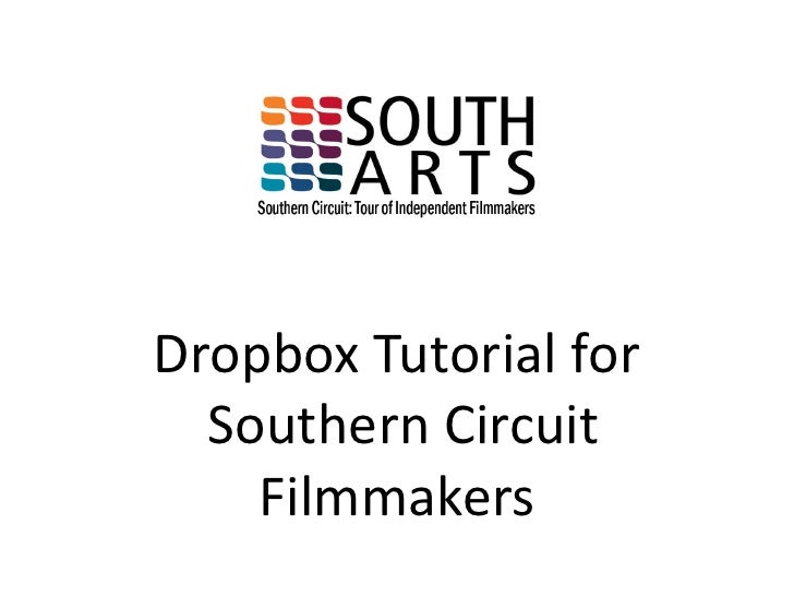 Dropbox Tutorial for  Southern Circuit    Filmmakers