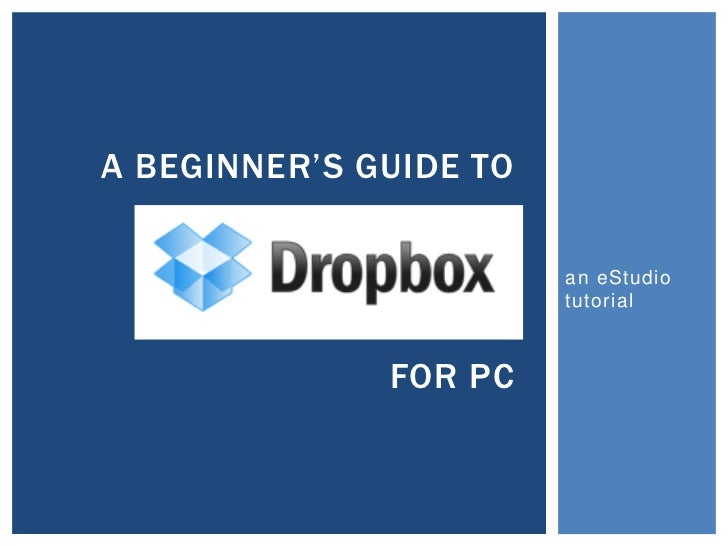 A BEGINNER'S GUIDE TO                        an eStudio                        tutorial              FOR PC