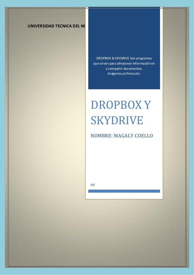 UNIVERSIDAD TECNICA DEL NORTEDROPBOX & SKYDRIVE Son programasque sirven para almacenar información eny compartir documento...