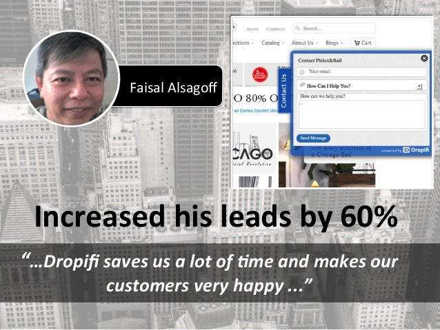 """Faisal Alsagoff  Increased his leads by 60%  """"…Dropifi saves us a lot of 2me and makes our  customers very..."""
