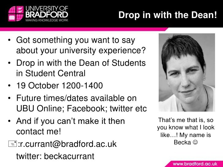 Drop in with the Dean!<br />Got something you want to say about your university experience?<br />Drop in with the Dean of ...