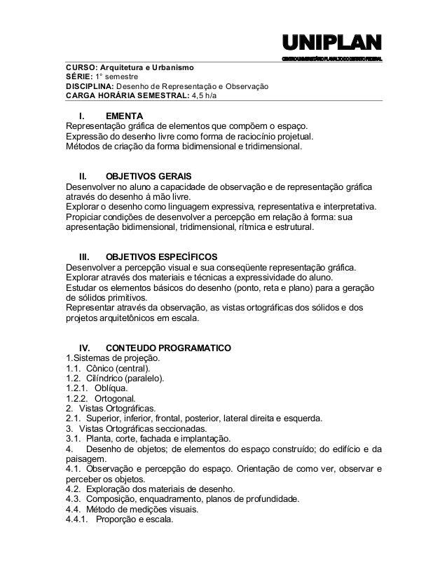 UNIPLAN CENTROUNIVERSITÁRIOPLANALTODODISTRITOFEDERAL CURSO: Arquitetura e Urbanismo SÉRIE: 1° semestre DISCIPLINA: Desenho...