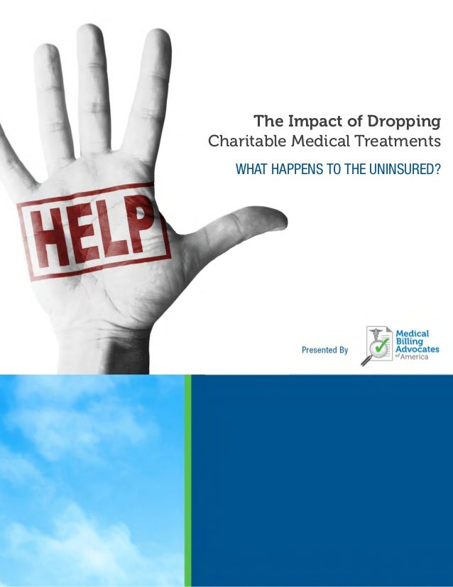 DROPPING CHARITABLE TREATMENTS MBAA © 2014 Page 1 The Impact of Dropping Charitable Medical Treatments WHAT HAPPENS TO TH...