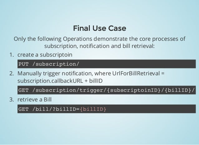 Final Use CaseFinal Use Case Only the following Operations demonstrate the core processes of subscription, notification and...