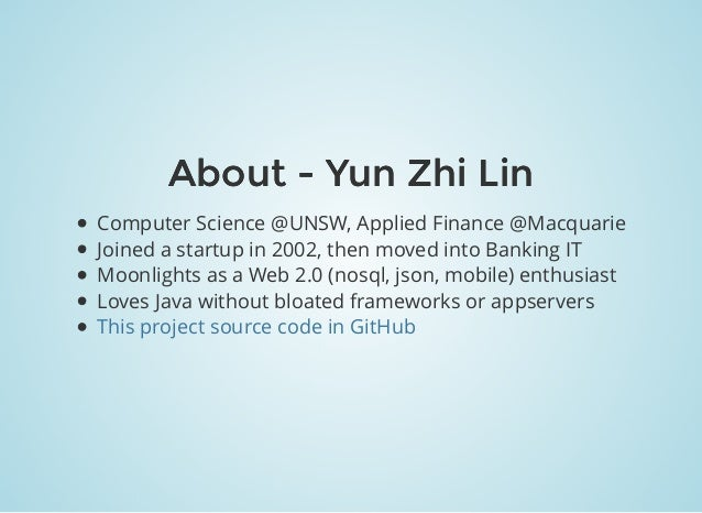 About - Yun Zhi LinAbout - Yun Zhi Lin Computer Science @UNSW, Applied Finance @Macquarie Joined a startup in 2002, then m...