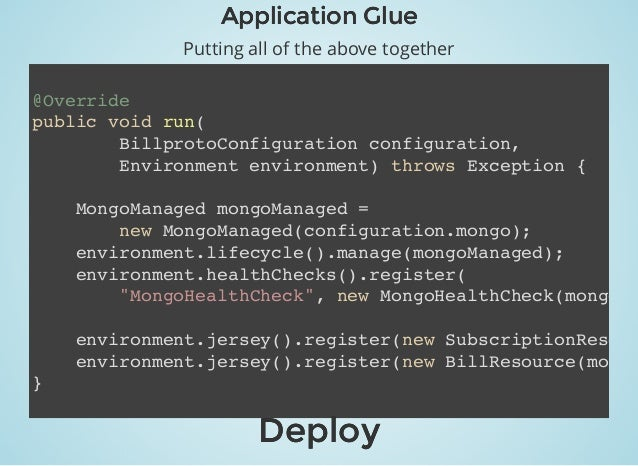 Application GlueApplication Glue Putting all of the above together @Override public void run( BillprotoConfiguration confi...