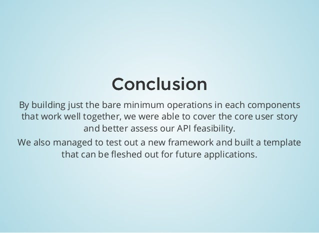 ConclusionConclusion By building just the bare minimum operations in each components that work well together, we were able...