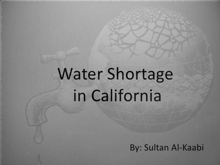 Water Shortage in California <br />By: Sultan Al-Kaabi<br />