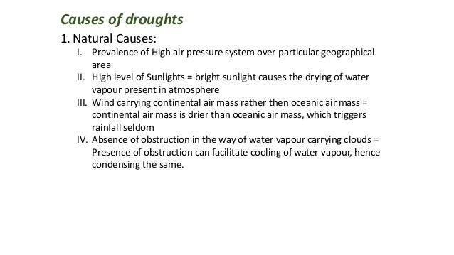 Causes of droughts 1. Natural Causes: I. Prevalence of High air pressure system over particular geographical area II. High...