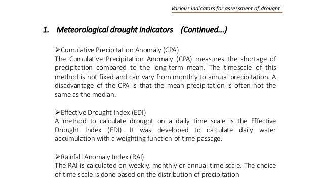 1. Meteorological drought indicators (Continued...) Cumulative Precipitation Anomaly (CPA) The Cumulative Precipitation A...