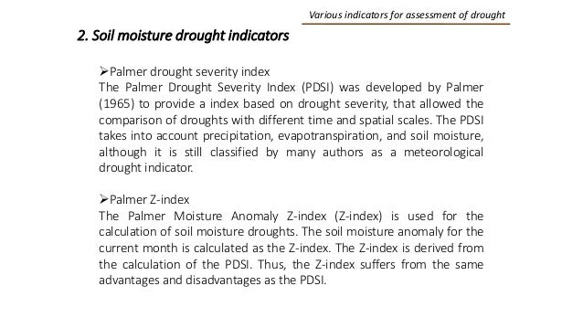 Various indicators for assessment of drought 2. Soil moisture drought indicators Palmer drought severity index The Palmer...