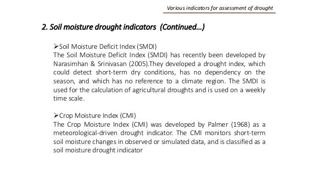 Various indicators for assessment of drought 2. Soil moisture drought indicators (Continued…) Soil Moisture Deficit Index...