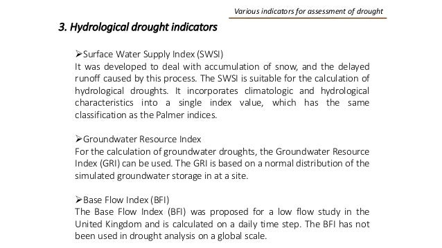 Various indicators for assessment of drought 3. Hydrological drought indicators Surface Water Supply Index (SWSI) It was ...