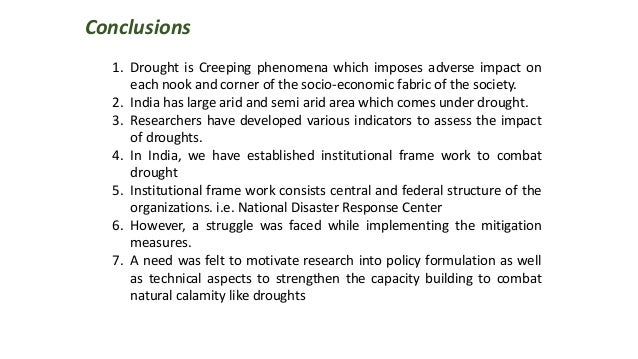Conclusions 1. Drought is Creeping phenomena which imposes adverse impact on each nook and corner of the socio-economic fa...