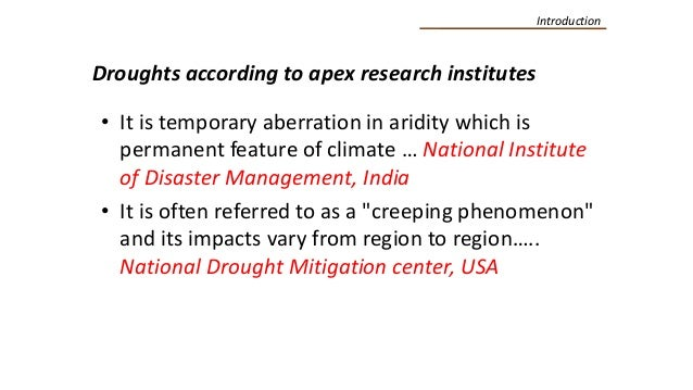 Introduction • It is temporary aberration in aridity which is permanent feature of climate … National Institute of Disaste...